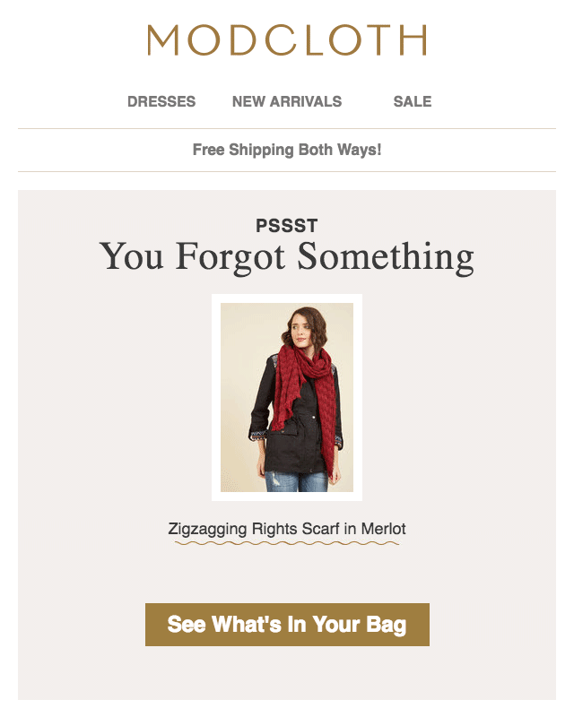 Sometimes you forget about items you left in the cart. ModCloth sends a helpful reminder.