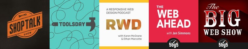 Covers for development podcasts: Shop Talk Show, Toolsday, Responsive Web Design podcast, the Web Ahead, and the Big Web Show