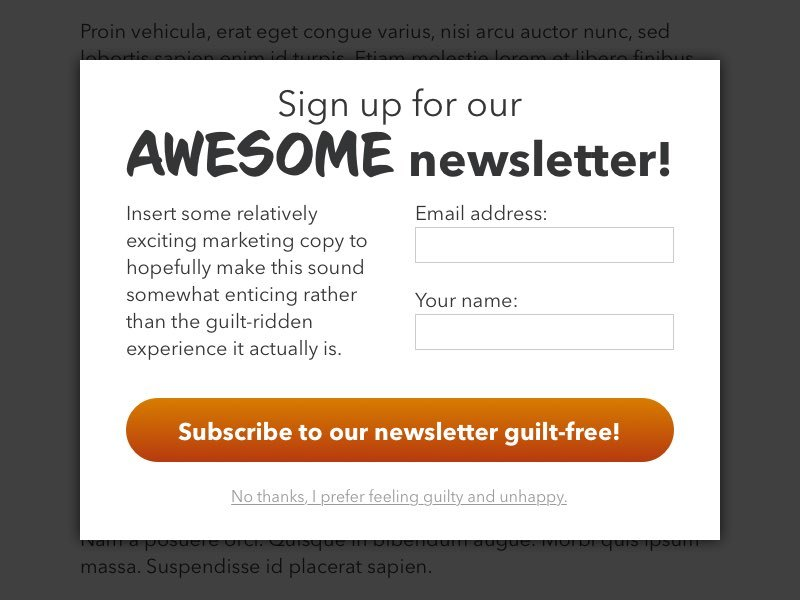 Some sites use modals with guilt-ridden exit copy to shame you into signing up. For shame!