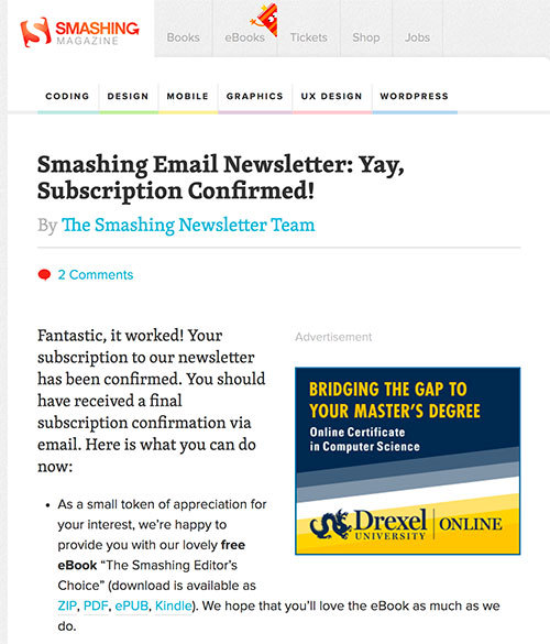 Smashing Magazine has a custom welcome page with a nice little downloadable ebook as a reward.