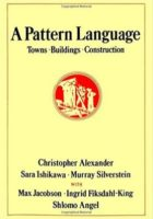 A Pattern Language by Christopher Alexander, Sara Ishikawa, & Murray Silverstein
