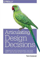 Articulating Design Decisions by Tom Greever
