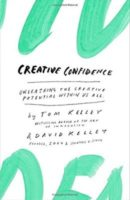 Creative Confidence by Tom Kelley & David Kelley
