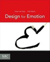Design for Emotion by Trevor van Gorp & Edie Adams