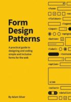 Form Design Patterns by Adam Silver