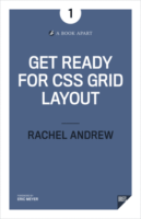 Get Ready for CSS Grid Layout by Rachel Andrew