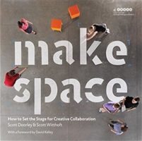 Make Space by Scott Doorley & Scott Witthoft