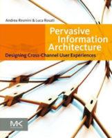 Pervasive Information Architecture by Andrea Resmini & Luca Rosati