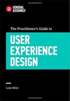 The Practitioner's Guide to User Experience Design by Luke Miller