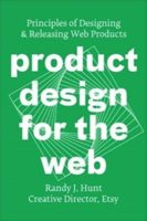 Product Design for the Web by Randy J. Hunt