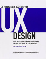 A Project Guide to UX Design by Russ Unger & Carolyn Chandler