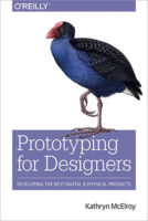 Prototyping for Designers by Kathryn McElroy