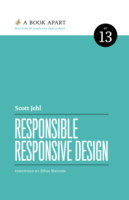 Responsible Responsive Design by Scott Jehl