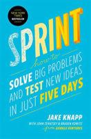 Sprint by Jake Knapp with John Zeratsky & Braden Kowitz