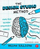 The Design Studio Method by Brian K Sullivan