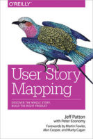 User Story Mapping by Jeff Patton with Peter Economy
