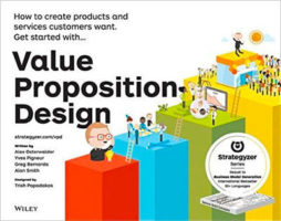 Value Proposition Design by Alexander Osterwalder, Yves Pigneur, Gregory Bernarda, & Alan Smith