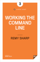 Working the Command Line by Remy Sharp
