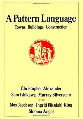 Cover of A Pattern Language by Christopher Alexander, Sara Ishikawa, & Murray Silverstein