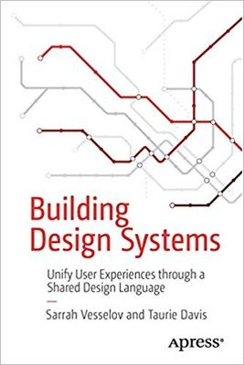 Cover of Building Design Systems by Sarrah Vesselov & Taurie Davis
