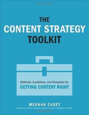 Cover of The Content Strategy Toolkit by Meghan Casey