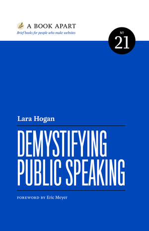 Cover of Demystifying Public Speaking by Lara Hogan
