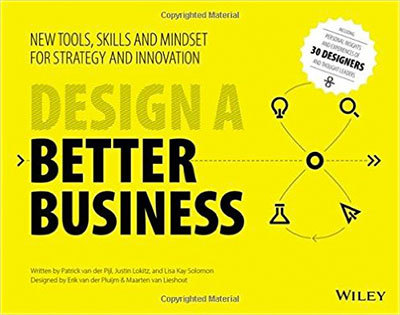 Cover of Design a Better Business by Patrick Van Der Pijl, Justin Lokitz, & Lisa Kay Solomon