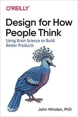 Cover of Design for How People Think by John Whalen Ph. D.