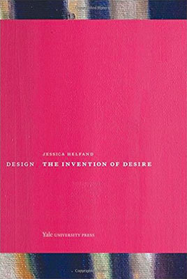 Cover of Design: The Invention of Desire by Jessica Helfand