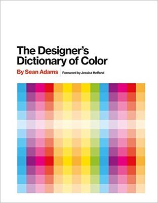 Cover of The Designer's Dictionary of Color by Sean Adams