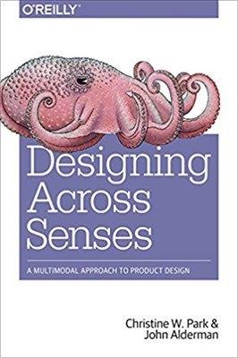 Cover of Designing Across Senses by Christine W. Park & John Alderman