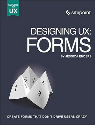 Cover of Designing UX: Forms by Jessica Enders