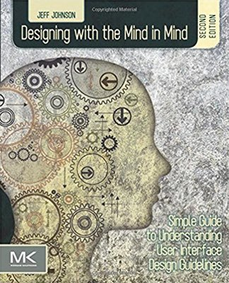 Cover of Designing with the Mind in Mind by Jeff Johnson