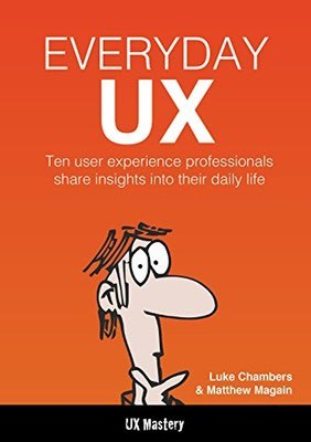 Cover of Everyday UX by Luke Chambers & Matthew Magain