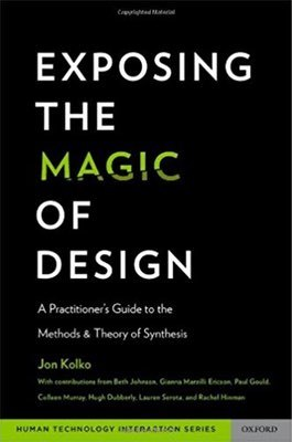 Cover of Exposing the Magic of Design by Jon Kolko