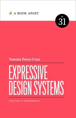 Cover of Expressive Design Systems by Yesenia Perez-Cruz