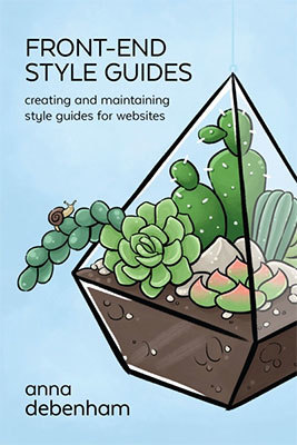 Cover of Front-end Style Guides by Anna Debenham