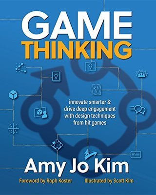 Cover of Game Thinking by Amy Jo Kim