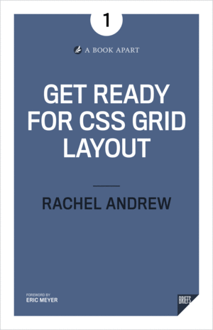 Cover of Get Ready for CSS Grid Layout by Rachel Andrew