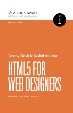 Cover of HTML5 for Web Designers by Jeremy Keith & Rachel Andrew