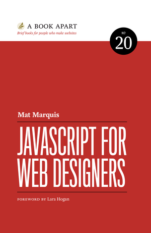 Cover of Javascript for Web Designers by Mat Marquis