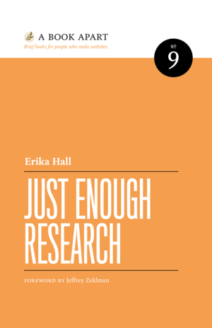 Cover of Just Enough Research by Erika Hall