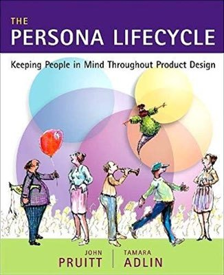 Cover of The Persona Lifecycle by John Pruitt & Tamara Adlin