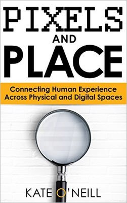 Cover of Pixels and Place by Kate O'Neill