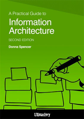 Cover of A Practical Guide to Information Architecture by Donna Spencer