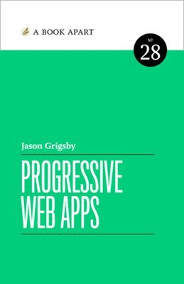 Cover of Progressive Web Apps by Jason Grigsby