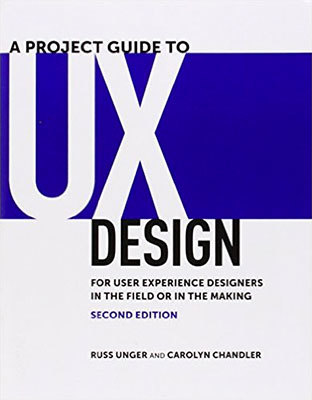 Cover of A Project Guide to UX Design by Russ Unger & Carolyn Chandler