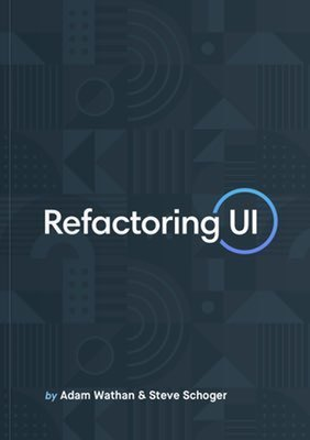 Cover of Refactoring UI by Adam Wathan & Steve Schoger