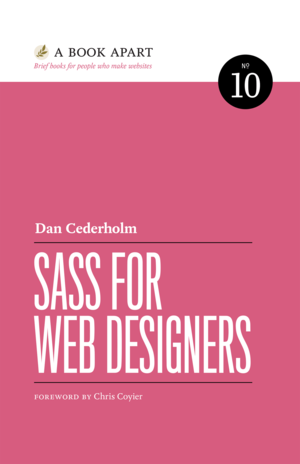 Cover of Sass for Web Designers by Dan Cederholm