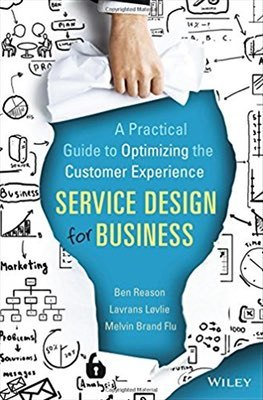 Cover of Service Design for Business by Ben Reason, Lavrans Løvlie, & Melvin Brand Flu